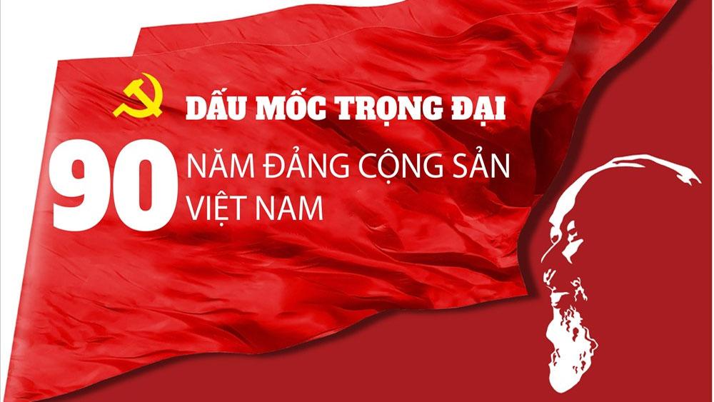 Dấu mốc trọng đại 90 năm Đảng Cộng sản Việt Nam